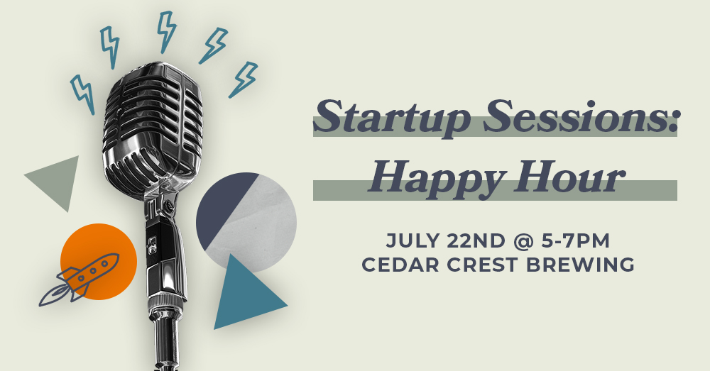 Startup Sessions, July 22nd 5PM